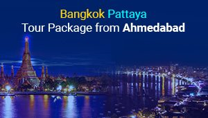 Bangkok Pattaya Tour Package from Ahmedabad