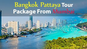 Bangkok Pattaya Tour Package From Mumbai